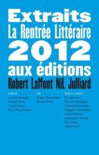 Extraits Rentrée Littéraire 2012 (ebook)