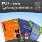 Pack GYNECOLOGIE OBSTETRIQUE - Elsevier Masson (ebook)
