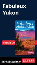 Fabuleux Yukon (ebook)