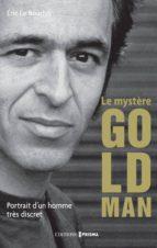 Le mystère Goldman - Portrait d'un homme très discret (ebook)