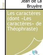 Les caractères (dont «Les caractères» de Théophraste) (ebook)