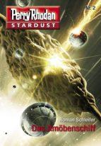Stardust 2: Das Amöbenschiff (ebook)