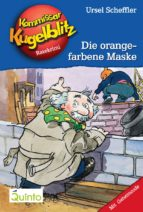 Kommissar Kugelblitz 02. Die orangefarbene Maske (ebook)