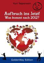 Aufbruch ins Jetzt – Was kommt nach 2012? (ebook)