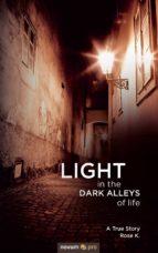 LIGHT in the DARK ALLEYS of life (ebook)