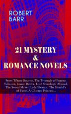 21 MYSTERY & ROMANCE NOVELS: From Whose Bourne, The Triumph of Eugéne Valmont, Jennie Baxter, Lord Stranleigh Abroad, The Sword Maker, Lady Eleanor, The Herald's of Fame, A Chicago Princess... (ebook)