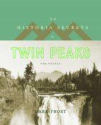 La historia secreta de Twin Peaks (ebook)