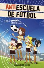 Los 7 cracks (Antiescuela de Fútbol 1) (ebook)