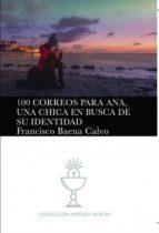 100 CORREOS PARA ANA, UNA CHICA EN BUSCA DE SU IDENTIDAD (ebook)
