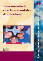 Transformando la escuela: comunidades de aprendizaje (ebook)