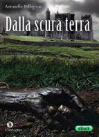 Dalla scura terra (ebook)