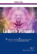 La Mente Visionaria Vol.2 Ansia, Stress & Paure (ebook)