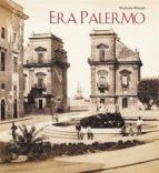 Era Palermo. Immagini e Collezionismo (ebook)