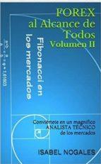 FOREX AL ALCANCE DE TODOS VOLUMEN II CONVIÉRTETE EN UN MAGNIFICO ANALISTA TÉCNICO DE LOS MERCADOS. (ebook)