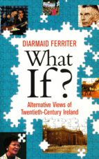 What If? Alternative Views of Twentieth-Century Irish History (ebook)