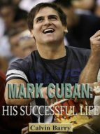 Mark Cuban: His Successful Life (ebook)