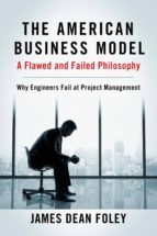 The American Business Model; A Flawed and Failed Philosophy