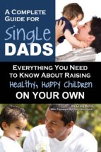 A Complete Guide for Single Dads (ebook)