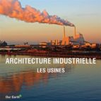 Architecture industrielle: les usines (ebook)