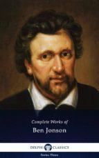 Delphi Complete Works of Ben Jonson (Illustrated) (ebook)