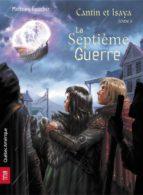 Cantin et Isaya, Tome 3 - La Septième Guerre (ebook)