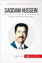 Saddam Hussein. Ascension et chute du dictateur irakien (ebook)