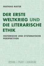 Der Erste Weltkrieg und die literarische Ethik (ebook)