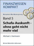 Schufa-Auskunft – ohne geht nicht mehr viel (ebook)