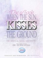When the Sun Kisses the Ground (ebook)