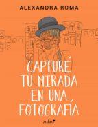 Capturé tu mirada en una fotografía (ebook)