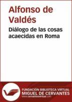 Diálogo de las cosas acaecidas en Roma (ebook)