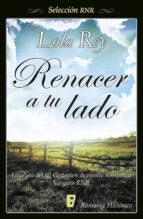 Renacer a tu lado  (Selección RNR) (ebook)