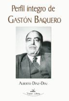Perfil íntegro de Gastón Baquero (ebook)