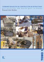 Exámenes resueltos de construcción de estructuras Vol I (ebook)