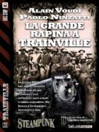 La grande rapina a Trainville (ebook)