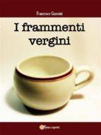 I frammenti vergini (ebook)