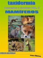 Taxidermia, Conceptos Y Técnicas Vol. 2 Mamiferos (ebook)