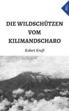 Die Wildschützen Vom Kilimandscharo (ebook)