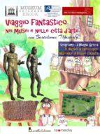 Viaggio fantastico nei musei e nelle città d'arte con Bartolomeo Masterly. Scopriamo la Magna Grecia. Il Museo Archeologico Nazionale di Reggio Calabria (ebook)