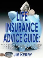 Life Insurance Advice Guide: Tips for Saving Money (ebook)