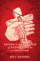 Trying to Make Sense of Everything as a Christian (ebook)
