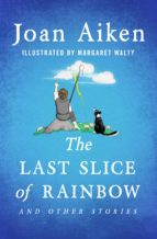 The Last Slice of Rainbow (ebook)