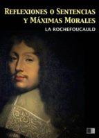 Reflexiones o Sentencias y Máximas Morales (ebook)