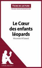 Le Coeur des enfants léopards de Wilfried N'Sondé (Fiche de lecture) (ebook)
