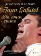 Juan Gabriel: un amor eterno (ebook)