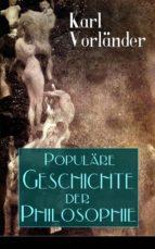 Populäre Geschichte der Philosophie (Vollständige Ausgabe) (ebook)
