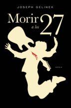 Morir a los 27 (ebook)