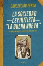 """La sociedad espiritista """"La Buena Nueva"""" (El misterio de la Caja Bethel 4) (ebook)"""