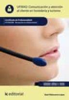 Comunicación y Atención al Cliente en Hostelería y Turismo. HOTA0308  (ebook)