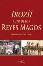 Irozii - Auto de los Reyes Magos. Paralelismo Cultural (ebook)